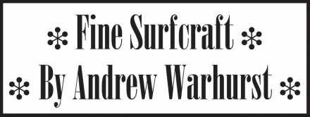 Fine Surfcraft by Andrew Warhurst